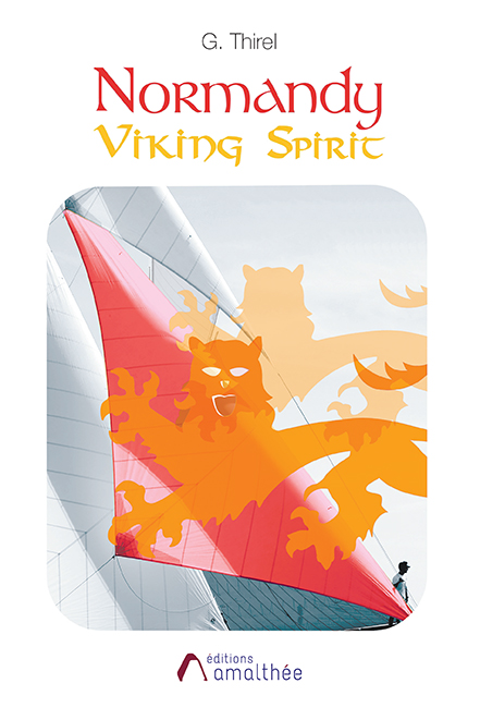 06/04/2019 – Normandy Viking Spirit, des vikings aux normands par G.Thirel