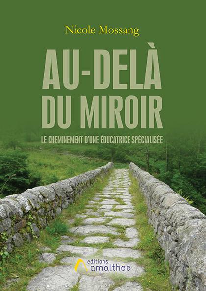 Au-delà du miroir – Le cheminement d'une éducatrice spécialisée (Avril 2019)