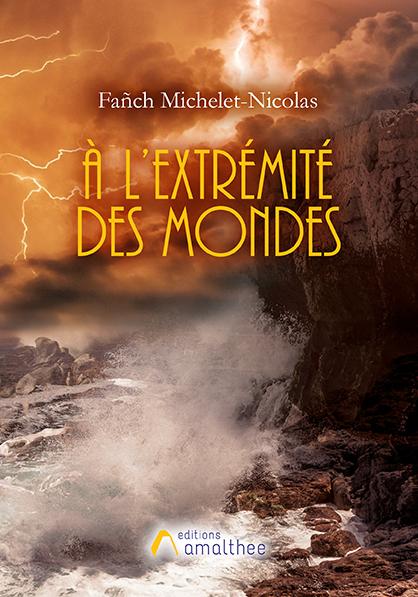 Les 23 et 24 novembre 2019 – A l'extrémité des mondes de Fanch Michelet-Nicolas