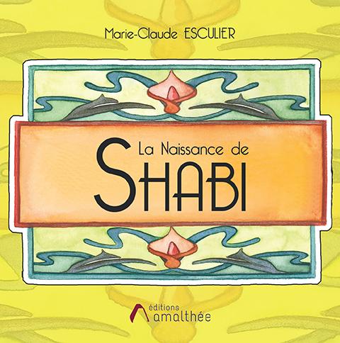 11/12/2019 – La Naissance de Shabi par Marie-Claude Esculier