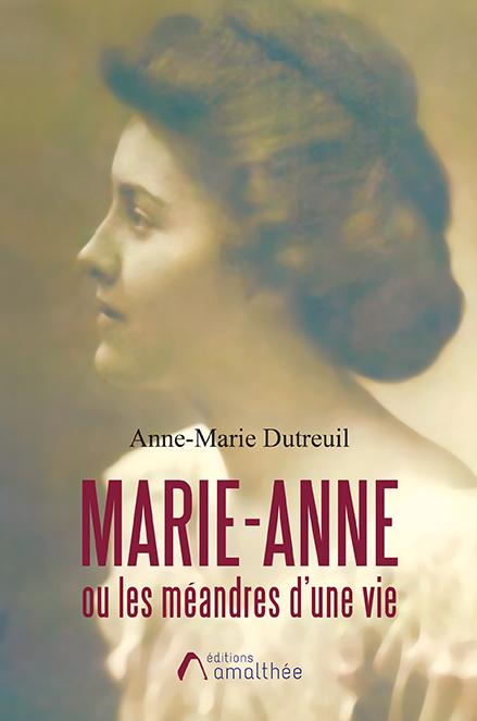 Marie-Anne ou les méandres d'une vie (Avril 2019)