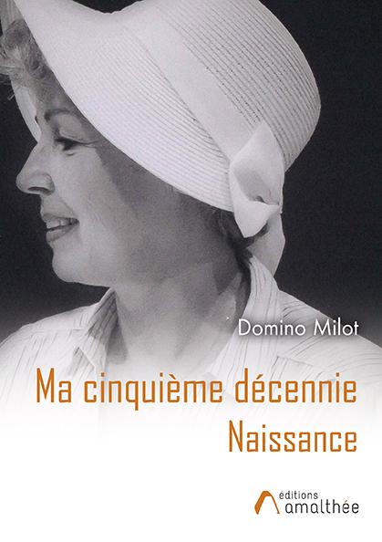 20/10/2020 – Ma Cinquième Décennie – Naissance par Domino Milot