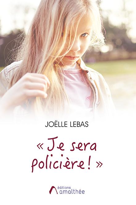15/09/2019 – «Je sera policière !» par Joëlle Lebas