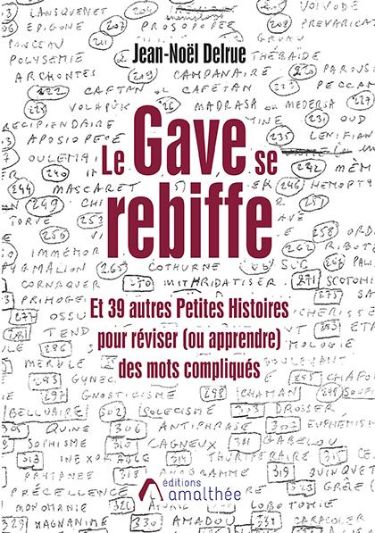 18/05/2019 – Le gave se rebiffe – et 39 autres petites histoires pour réviser (ou apprendre) des mots compliqués