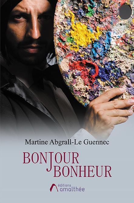 Les 30 novembre et 1er décembre 2019 – Bonjour Bonheur par Martine Abgrall-Le Guennec