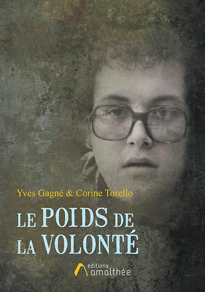 23/11/2019 – Le poids de la volonté par Corine Torello & Yves Gagné