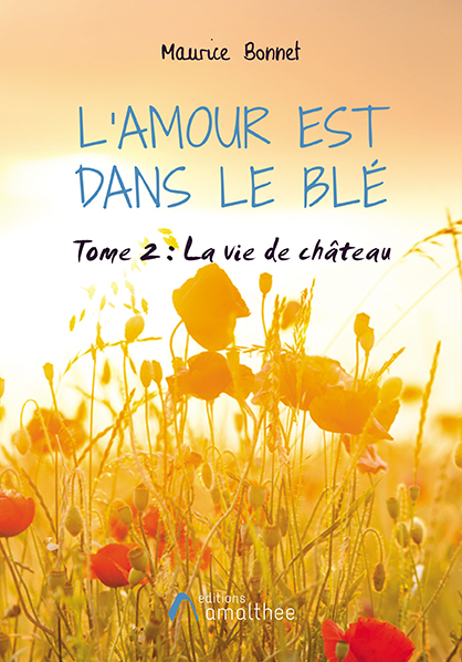 09/11/2019 – L'Amour est dans le blé – Tome 2 : La vie de château par Maurice Bonnet