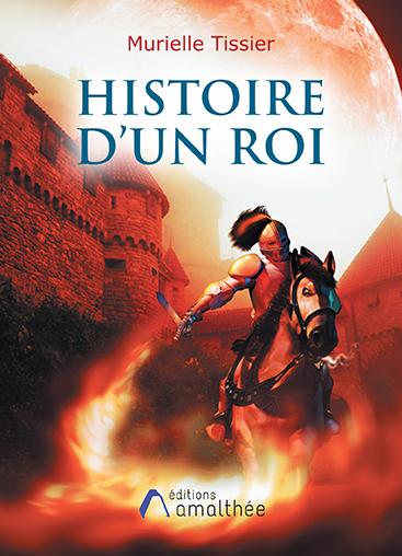 Histoire d'un roi (Août 2019)