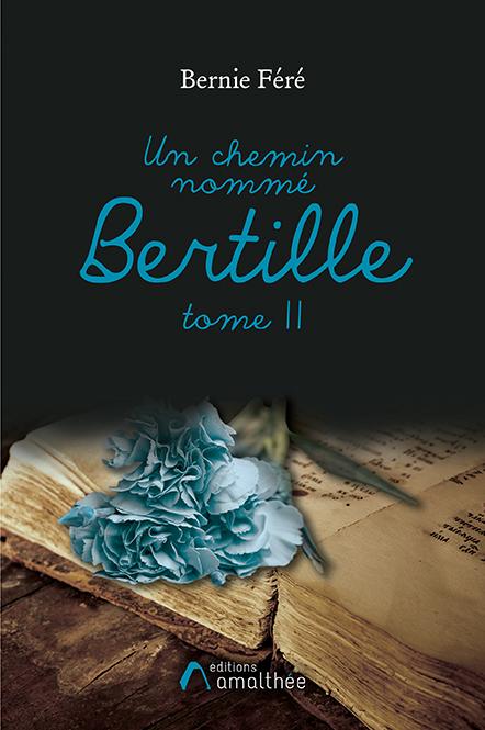 Un chemin nommé Bertille – Tome 2 (Septembre 2019)