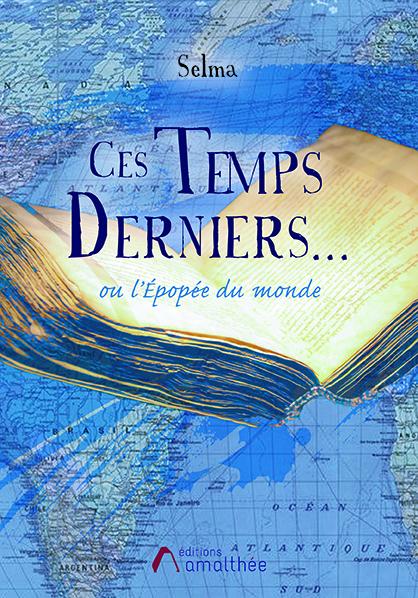 16/05/2020 – Ces Temps Derniers… ou L'Épopée du monde par Selma
