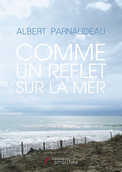 29/02/2020 – Comme un reflet sur la mer par Albert Parnaudeau