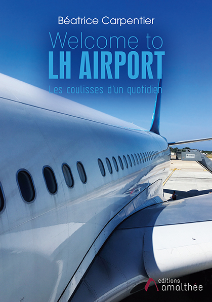 Welcome to LH Airport (Janvier 2020)