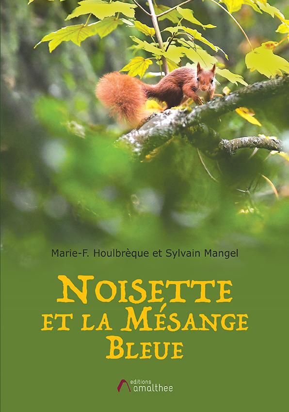 08/03/2020 – Noisette & la Mésange bleue par Marie-F. Houlbrèque & Sylvain Mangel