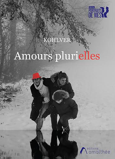 11/01/2020 – Amours plurielles par Kohlver