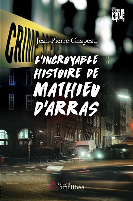 L'incroyable histoire de Mathieu d'Arras