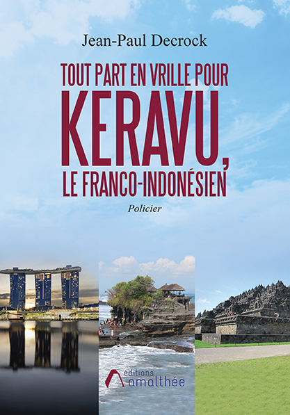Tout part en vrille pour Keravu, le franco-indonésien