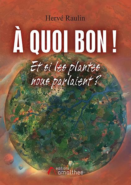 07/08/2020 – A quoi bon ! par Hervé Raulin