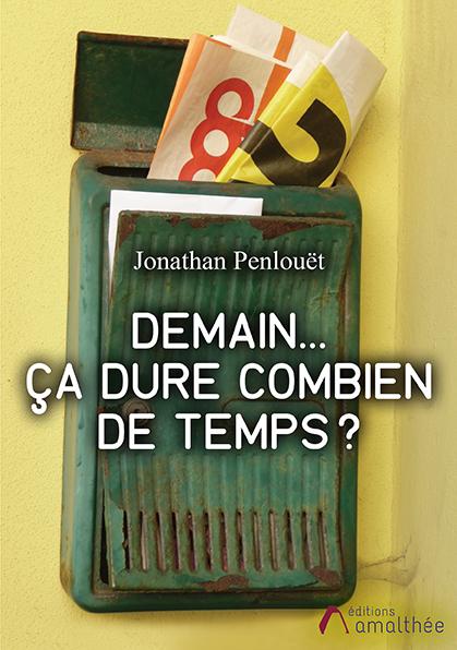 07/10/2020 – Demain… Ça dure combien de temps ? par Jonathan Penlouët