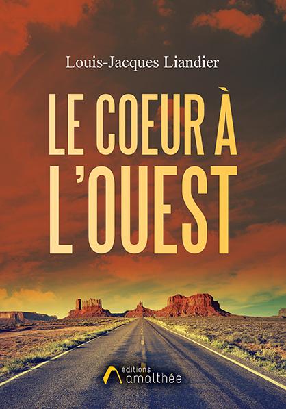 19/06/2020 – Le cœur à l'Ouest par Louis-Jacques Liandier