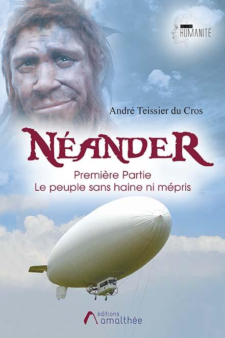 Néander – Première Partie : Le peuple sans haine ni mépris (Août 2020)