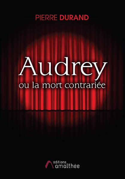 Audrey ou la mort contrariée (Décembre 2020)