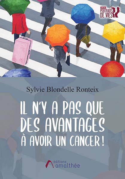 Il n'y a pas que des avantages à avoir un cancer ! (Juillet 2021)