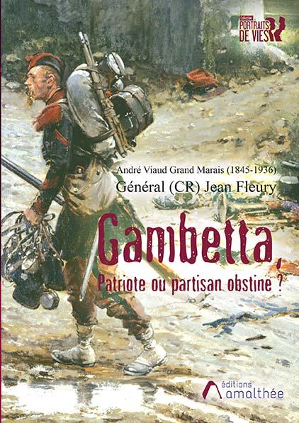 Gambetta, patriote ou partisan obstiné ? (Septembre 2020)