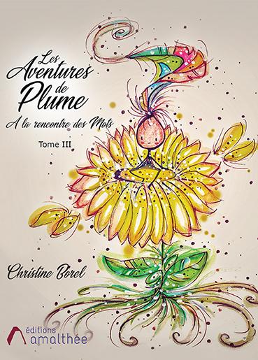 Les aventures de plumes à la rencontre des Mots – Tome 3 (Octobre 2020)