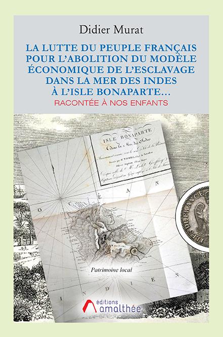 07/11/2020 – La lutte du peuple Français pour l'abolition du modèle économique de l'esclavage dans la Mer des Indes à l'Isle Bonaparte par Didier Murat