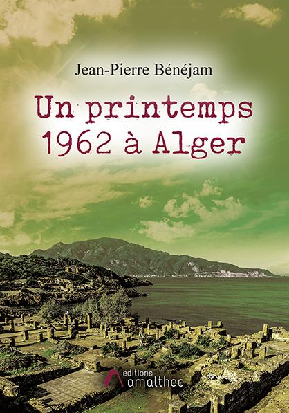 Un printemps 1962 à Alger