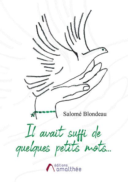 13/02/2021 – Il avait suffi de quelques petits mots… par Salomé Blondeau