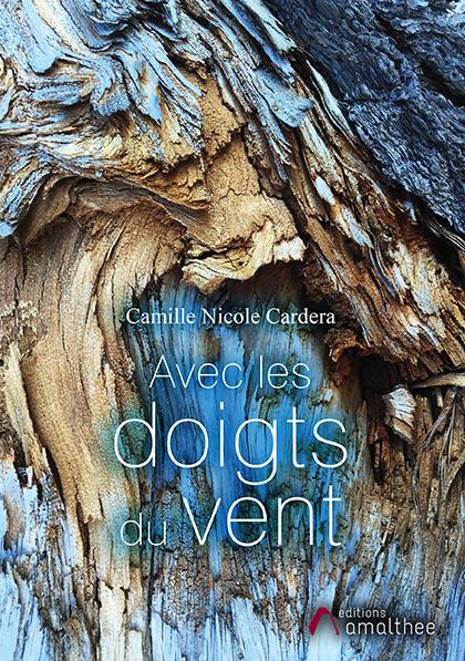Avec les doigts du vent : Camille Nicole Cardera