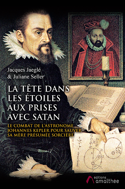La tête dans les étoiles, aux prises avec Satan : Le combat de l'astronome Johannes Kepler pour sauver sa mère présumée sorcière