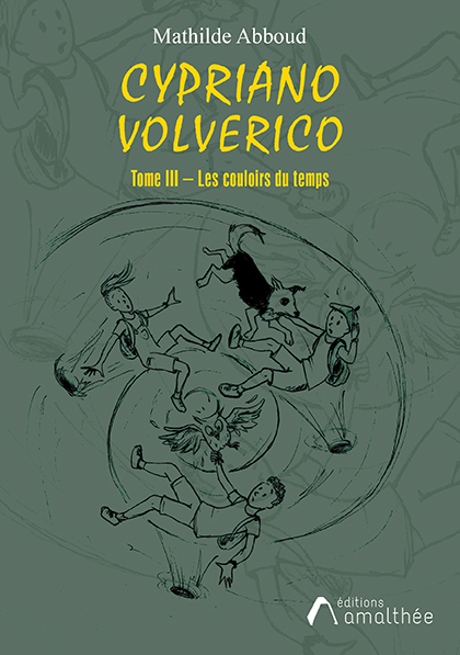 Cypriano Volverico, Les Couloirs du Temps (Tome III)