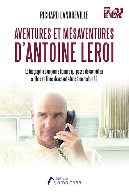 Aventures et mésaventures d'Antoine Leroi (Avril 2021)