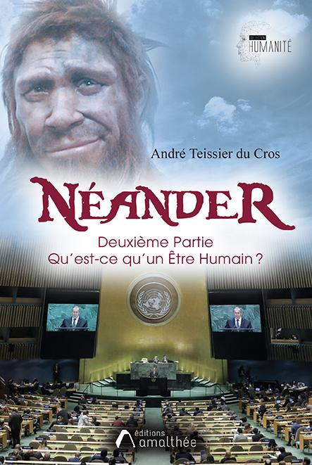Néander – Deuxième partie : Qu'est-ce qu'un Être humain ?
