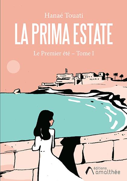 La Prima Estate – Tome 1 : le premier été