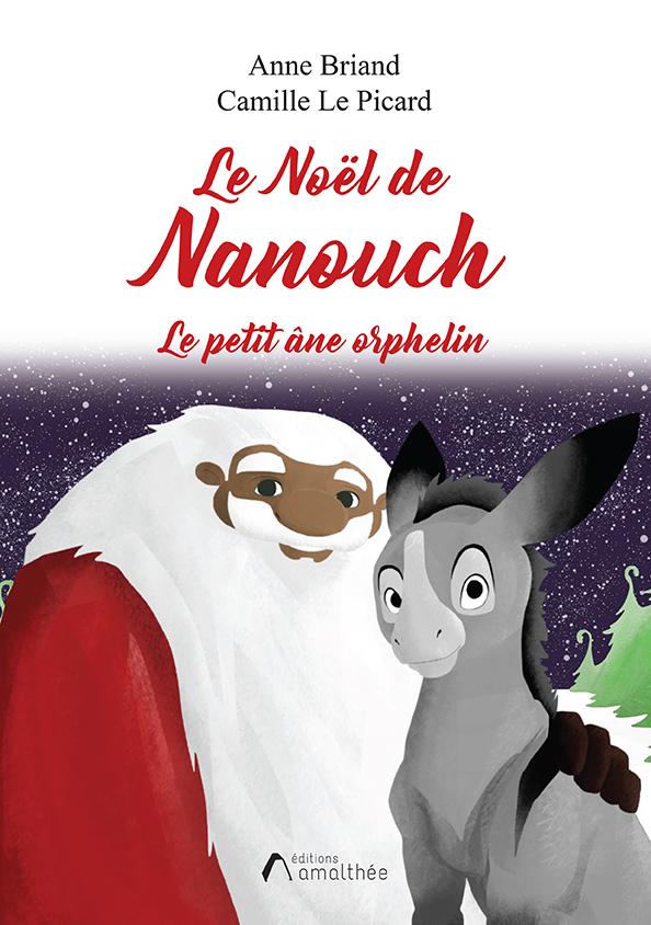 Le Noël de Nanouch – Le Petit Âne orphelin