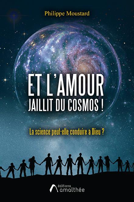 Et l'Amour jaillit du cosmos !