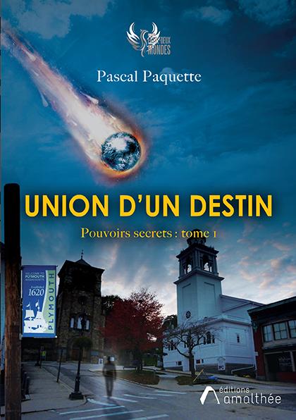 Union d'un destin – Pouvoirs secrets tome 1