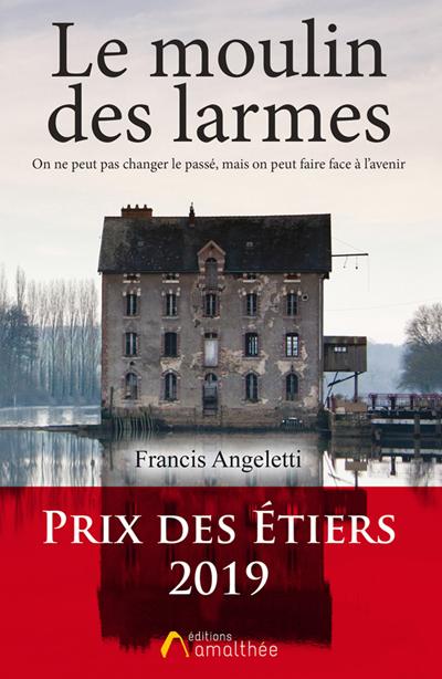 23/11/2019 – Le moulin des larmes de Francis Angeletti